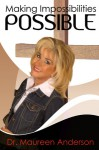 Making Impossibilities Possible - Maureen Anderson