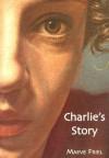 Charlie's Story - Maeve Friel