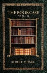 The Bookcase Volume II - Robert Munro