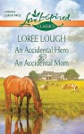 An Accidental Hero and an Accidental Mom (Love Inspired Classics) - Loree Lough