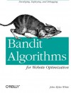 Bandit Algorithms for Website Optimization - John Myles White