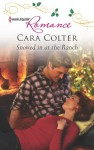Snowed in at the Ranch - Cara Colter