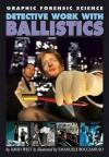Detective Work with Ballistics - David West