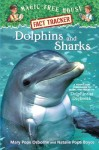 Dolphins and Sharks (Magic Tree House Research Guide) - Mary Pope Osborne, Natalie Pope Boyce, Sal Murdocca