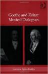 Goethe And Zelter: Musical Dialogues - Lorraine Byrne Bodley