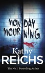 Monday Mourning (Temperance Brennan 07) - Kathy Reichs
