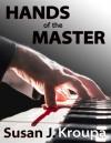 Hands of the Master - Susan J. Kroupa