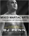 Mixed Martial Arts: The Book of Knowledge - B.J. Penn, Glen Cordoza, Erich Krauss