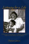 Listening for a Life: A Dialogic Ethnography of Bessie Eldreth Through Her Songs and Stories - Patricia Sawin