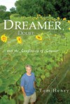 Dreamer, Doubt and the Sunflowers of Summer - Tom Henry