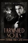 Tarnished Souls - Frankie and Gent - Brita Addams