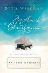A Choice to Forgive: An Amish Christmas Novella - Beth Wiseman