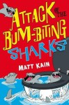 Attack of the Bum-Biting Sharks - Matt Kain, Jim Field