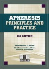 Apheresis: Principles and Practice, 3rd edition - AABB Press, Bruce C. McLeod, Md, Zbigniew M. Szczepiorkowski, PhD, FCAP, Robert Weinstein, Jeffrey L. Winters