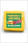 Pandora's Lunchbox: How Processed Food Took Over the American Meal - Melanie Warner