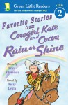 Favorite Stories from Cowgirl Kate and Cocoa: Rain or Shine - Erica Silverman, Betsy Lewin