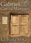 La mala hora (Spanish Edition) - Gabriel García Márquez