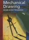 Mechanical Drawing: Board and CAD Techniques, Student Edition - Thomas E. French, Thomas French