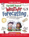 "The Kids' Book of Weather Forecasting: Build a Weather Station, ""Read"" the Sky & Make Predictions! - Mark Breen, Michael Kline, Kathleen Friestad"