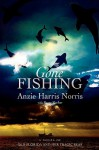 Gone Fishing: A Novel of Old Florida and Her Tragic Seas - Anzie Norris, Rusty Fischer