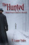 The Hunted - T. Lynne Tolles
