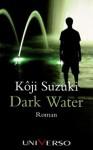 Dark Water - Koji Suzuki, Katrin Marburger