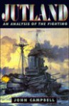 Jutland: An Analysis of the Fighting - John Campbell, N. J. Campbell