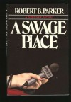 A Savage Place - Robert B. Parker