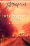 Her Perfect Match - Kate Welsh