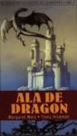 Ala de dragón (El ciclo de la puerta de la muerte, #1) - Margaret Weis, Tracy Hickman, Hernán Sabaté, Ciruelo Cabral