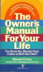 The Owner's Manual For Your Life - Stewart Emery