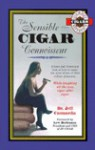 The Sensible Cigar Connoisseur: A Keen and Irreverent Look at How to Make the Most of One of Life's Richest Pleasures - Jeff Camarda, Carrie B. Jones, James Abrisch