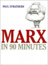 Marx in 90 Minutes (MP3 Book) - Paul Strathern, Robert Whitfield