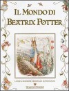 Il mondo di Beatrix Potter - Beatrix Potter, Donatella Ziliotto, Hado Lyria, Elena Malossini, Rosalba Ascorti