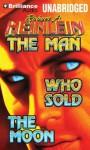 The Man Who Sold the Moon - Robert A. Heinlein, Buck Schirner