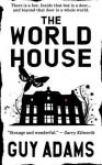 The World House (The World House #1) - Guy Adams