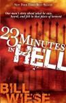23 Minutos En El Infierno: El Relato de Un Hombre Sobre Lo Que Vio, Oyo, y Sintio En Ese Lugar de Tormento - Bill Wiese