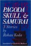 Pagoda, Skull & Samurai - Rohan Kōda, Chieko Irie Mulhern