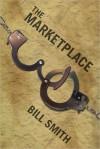The Marketplace - Bill Smith