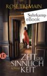 Zeit der Sinnlichkeit: Roman (insel taschenbuch) (German Edition) - Rose Tremain, Elfie Deffner