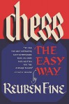 Chess the Easy Way - Reuben Fine, Sam Sloan