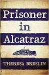 Prisoner in Alcatraz - Theresa Breslin