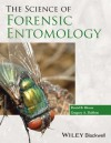 The Science of Forensic Entomology - David Rivers