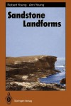 Sandstone Landforms - Robert Young, Ann Young