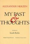 My Past And Thoughts: The Memoirs Of Alexander Herzen - Alexander Herzen, Dwight Macdonald