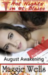 August Awakening (Hot Nights in St. Blaise book #8) - Maggie Wells