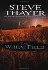 The Wheat Field - Steve Thayer