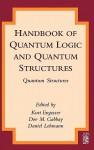 Handbook of Quantum Logic and Quantum Structures: Quantum Structures - Kurt Engesser, Dov M. Gabbay