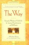 The Way: Using the Wisdom of Kabbalah for Spiritual Transformation and Fulfillment - Michael Berg
