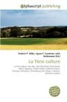 La Tne Culture - Frederic P. Miller, Agnes F. Vandome, John McBrewster